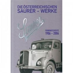 Die österreichischen Saurer-Werke, Firmengeschichte 1906-2006, Band 1