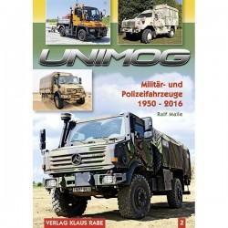 Unimog - Militär- und Polizeifahrzeige 1950 - 2016, Band 2