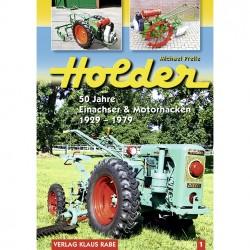 Holder 50 Jahre Einachser und Motorhacken Bd. 1
