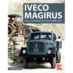 Iveco Magirus - Alle Lastwagen aus dem Werk Ulm