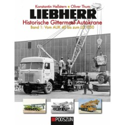 Liebherr - Historische Gittermast-Autokrane, Band 1