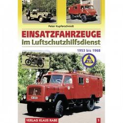 Einsatzfahrzeuge im Luftschutzhilfsdienst 1953 bis 1968, Band 1