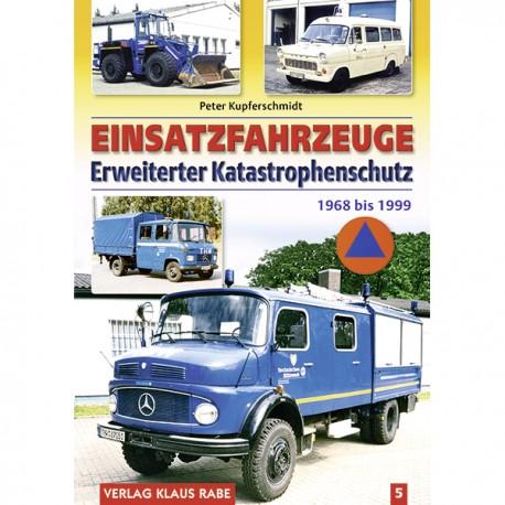 Einsatzfahrzeuge Erweiterter Katastrophenschutz 1968 bis 1999, Band 5