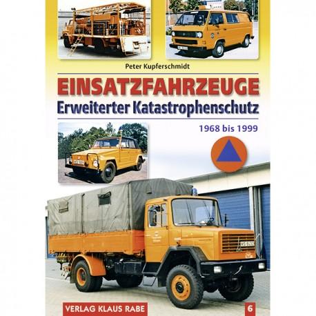 Einsatzfahrzeuge Erweiterter Katastrophenschutz 1968 bis 1999, Band 6