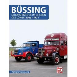 Büssing - Nutzfahrzeuge im Zeichen des Löwen 1903-1971