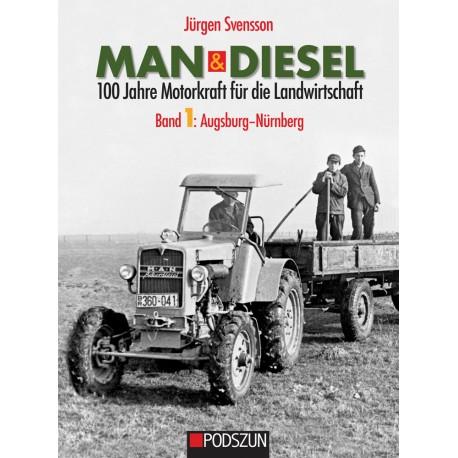 MAN & Diesel: 100 Jahre Motorkraft für die Landwirtschaft,  Bd. 1 Augsburg – Nürnberg