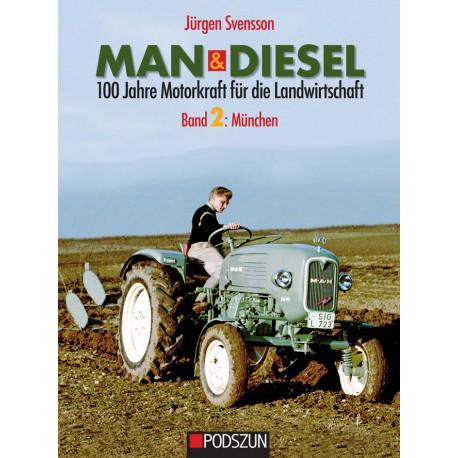 MAN & Diesel: 100 Jahre Motorkraft für die Landwirtschaft,  Bd. 2 München