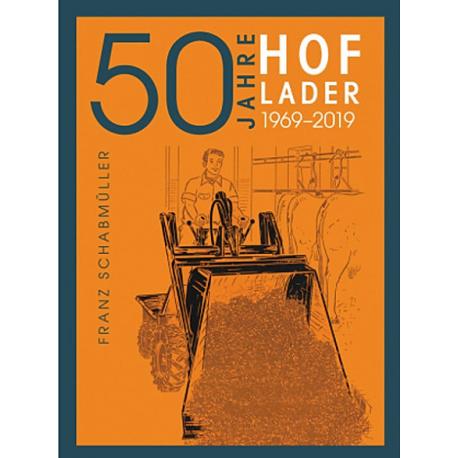 50 Jahre Hoflader 1969 - 2019