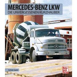 Mercedes Benz LKW - Die unvergessenen Kurzhauber